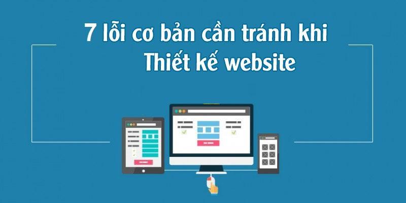 7 lỗi thiết kế web phổ biến và cách khắc phục hiệu quả!