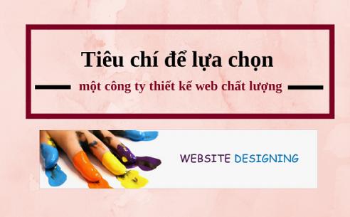 Những tiêu chí để lựa chọn công ty thiết kế website phù hợp